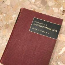 Libros antiguos: INTRODUCCION A LA GASTROENTEROLOGIA WALTER. C. ALVAREZ M.D. . Lote 194506642