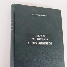 Libros antiguos: TRATADO DE AUTOPSIAS Y EMBALSAMAMIENTOS DE ANTONIO LECHA - MARZO. Lote 194613123