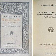 Libros antiguos: ÁLVAREZ SÁINZ DE AJA, ENRIQUE. TRATAMIENTO DE LAS ENFERMEDADES DE LA PIEL POR EL RADIO. 1921.. Lote 194669315