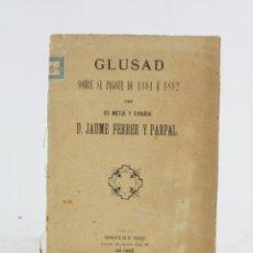 Libros antiguos: GLUSAD SOBRE SE PIGOTE DE 1881 E 1882, JAUME FERRER PARPAL, 1882, MAÓ. 16X11CM. Lote 194685393