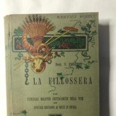 Libros antiguos: LA FILLOSSERA. DOTT. VITTORIO PEGLION. ULRICO HOEPLI. MILANO, 1902. Lote 194767398