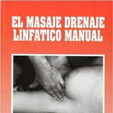 Libros antiguos: EL MASAJE DRENAJE LINFÁTICO MANUAL DE DR. J. VÁZQUEZ GALLEGO (AUTOR), MARÍA EXPÓSITO (AUTOR).. Lote 194907973