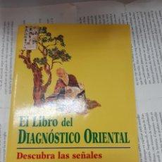Libros antiguos: EL LIBRO DEL DIAGNOSTICO ORIENTAL DESCUBRE LAS SEÑALES SW LA ENFERMEDAD ANTE4S SE SU APARICION MICH. Lote 194931535