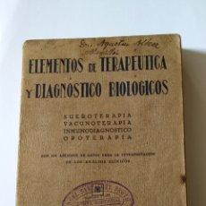 Libros antiguos: ELEMENTOS DE TERAPÉUTICA Y DIAGNÓSTICO BIOLÓGICOS. Lote 194978156