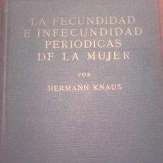 Libros antiguos: LA FECUNDIDAD E INFECUNDIDAD PERIÓDICAS DE LA MUJER - KNAUS, HERMANN. Lote 194983538