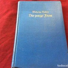 Libros antiguos: HUBER, WILHELM, A JOVEM. CONSIDERAÇÕES E PENSAMENTOS SOBRE GRAVIDEZ, NASCIMENTO E PUERPÉRIO, 1925. Lote 195027993