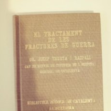 Libros antiguos: JOSEP TRUETA I RASPALL EL TRACTAMENT DE LES FRACTURES DE GUERRA (1938) EXCEPCIONAL. Lote 195063260