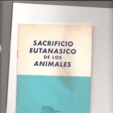 Libros antiguos: 1207. SACRIFICIO EUTANASICO DE LOS ANIMALES. UFAW. Lote 195111297