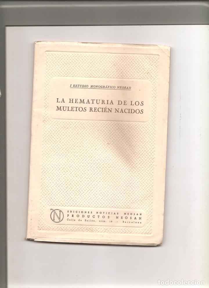 1208. LA HEMATURIA DE LOS MULETOS RECIEN NACIDOS (Libros Antiguos, Raros y Curiosos - Ciencias, Manuales y Oficios - Medicina, Farmacia y Salud)