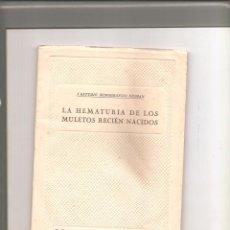 Libros antiguos: 1208. LA HEMATURIA DE LOS MULETOS RECIEN NACIDOS. Lote 195111708