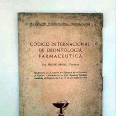 Libros antiguos: CODIGO INTERNACIONAL DE DEONTOLOGÍA FARMACEÚTICA (FRANK ARNAL) 1958. Lote 195123412