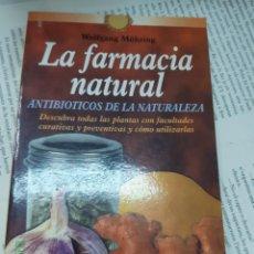 Libros antiguos: LA FARMACIA NATURAL ANTOBIOTICOS DE LA NATURALEZA WOLFGANG MOHRING . Lote 195182912