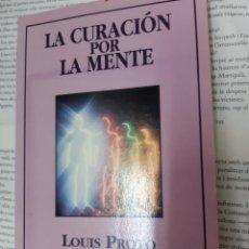 Libros antiguos: LA CURACION POR MENTE LOUIS PROTO CON PROLOGO LOUISE L. HAY . Lote 195188776
