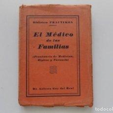 Libros antiguos: LIBRERIA GHOTICA. DR.ANICETO GAY DEL REAL.EL MÉDICO DE LAS FAMILIAS.1920.MEDICINA,HIGIENE Y FARMACIA. Lote 195215105
