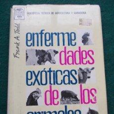 Libros antiguos: ENFERMEDADES EXOTICAS DE LOS ANIMALES FRANK A. TODD. Lote 195221056