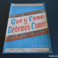 Libros antiguos: QUÉ Y CÓMO DEBEMOS COMER. JOSÉ CASTRO. TERCERA EDICIÓN. Lote 195298661