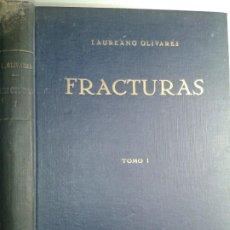 Libros antiguos: FRACTURAS TOMO I ILUSTRADO 1928 LAUREANO OLIVARES 1ª EDICIÓN JAVIER MORATA EJEMPLAR NUMERADO. Lote 195325280