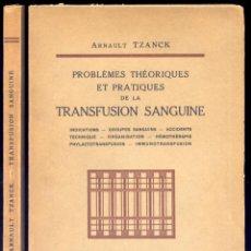 Libros antiguos: TZANCK, ARNAULT. PROBLÈMES THÉORIQUES ET PRATIQUES DE LA TRANSFUSION SANGUINE. 1933.. Lote 195465155
