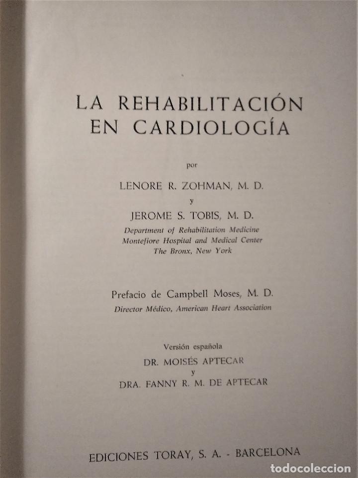 Libros antiguos: La Rehabilitación en Cardiología, Zohman -Tobis, 1ª Edición, Ediciones Toray, 1975 - Foto 2 - 195511342
