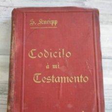 Libros antiguos: 1896, PRIMERA EDICIÓN: CODICILO A MI TESTAMENTO PARA SANOS Y ENFERMOS - SEBASTIÁN KNEIPP. Lote 195890258