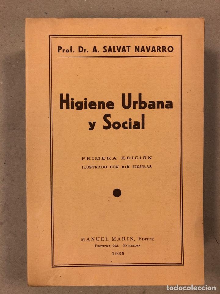 HIGIENE URBANA Y SOCIAL. DR. A. SALVAT NAVARRO. MANUEL MARÍN EDITOR 1935 (1ªEDICIÓN). ILUSTRADO (Libros Antiguos, Raros y Curiosos - Ciencias, Manuales y Oficios - Medicina, Farmacia y Salud)
