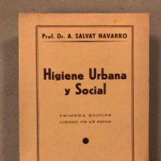 Libros antiguos: HIGIENE URBANA Y SOCIAL. DR. A. SALVAT NAVARRO. MANUEL MARÍN EDITOR 1935 (1ªEDICIÓN). ILUSTRADO. Lote 196058708