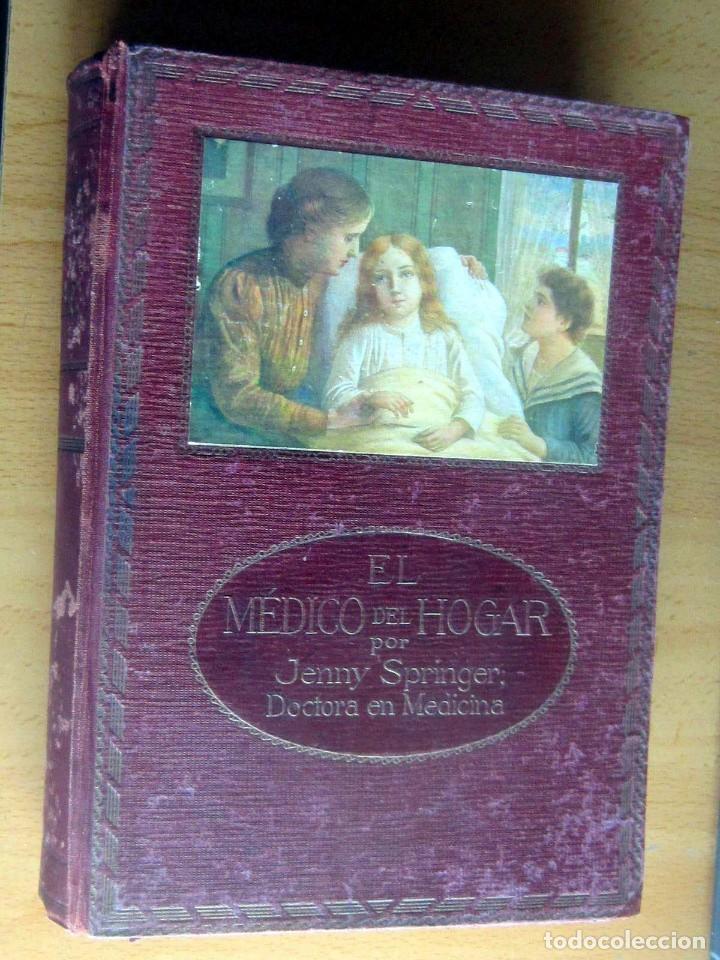 Libros antiguos: EL MEDICO DEL HOGAR,JENNY SPRINGER, DOCTORA EN MEDICINA,AÑO 1923, - Foto 6 - 196491720