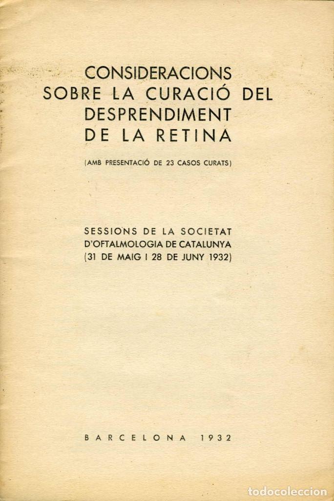CONSIDERACIONS CURACIÓ DESPRENDIMENT DE LA RETINA. SOCIETAT D'OFTALMOLOGIA DE CATALUNYA. 1932 (Libros Antiguos, Raros y Curiosos - Ciencias, Manuales y Oficios - Medicina, Farmacia y Salud)