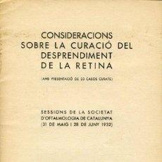 Libros antiguos: CONSIDERACIONS CURACIÓ DESPRENDIMENT DE LA RETINA. SOCIETAT D'OFTALMOLOGIA DE CATALUNYA. 1932. Lote 197566590