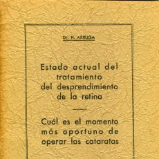 Libros antiguos: ESTADO ACTUAL TRATAMIENTO DESPRENDIMIENTO DE RETINA. DR. H. ARRUGA. 1934. Lote 197567242