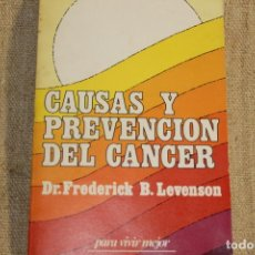 Libros antiguos: CAUSAS Y PREVENCIÓN DEL CÁNCER - FREDERICK B. LEVENSON. Lote 198046852