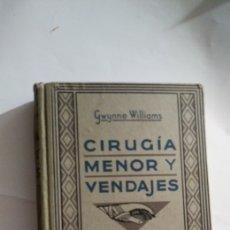 Libros antiguos: CIRUGÍA MENOR Y VENDAJES. Lote 198214820