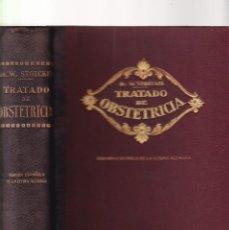 Libros antiguos: TRATADO DE OBSTETRICIA - DR. W. STOECKEL - EDITORIAL MODESTO USÓN 1925 / ILUSTRADISIMO. Lote 198886425