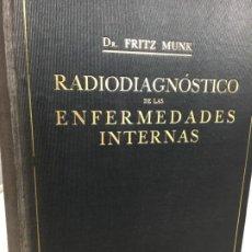 Libros antiguos: RADIODIAGNÓSTICO DE LAS ENFERMEDADES INTERNAS - DR. FRITZ MUNK 1929 ILUSTRADO. Lote 199107590