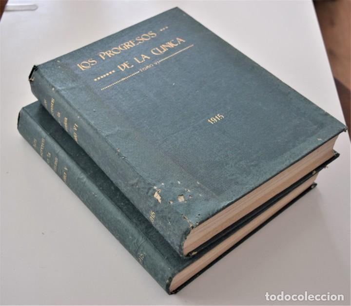 LOS PROGRESOS DE LA CLÍNICA DOS TOMOS AÑO COMPLETO DE 1915 (Libros Antiguos, Raros y Curiosos - Ciencias, Manuales y Oficios - Medicina, Farmacia y Salud)