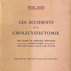 Libros antiguos: LES ACCIDENTS DE LA CHOLÉCYSTECTOMIE. EDIT. MASSON EDITEURS. SERGE HIJARD 1927. Lote 203032573