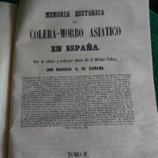 Libros antiguos: MEMORIA HISTORICA DEL COLERA MORBO ASIATICO EN ESPAÑA. DR. MARIANO SAMANO. 1858. COMPLETO. DOS TOMOS. Lote 203111191
