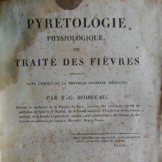 Libros antiguos: PIRETOLOGÍA FISIOLÓGICA O TRATADO DE LAS FIEBRES. BOISSEAU. PARÍS, 1826. Lote 204709765