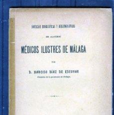 Libros antiguos: LIBRO (MEDICOS ILUSTRES DE MALAGA POR NARCISO DIAZ DE ESCOVAR)-NOTICIAS BIOGRAFICAS AÑO 1912 .. Lote 205115733