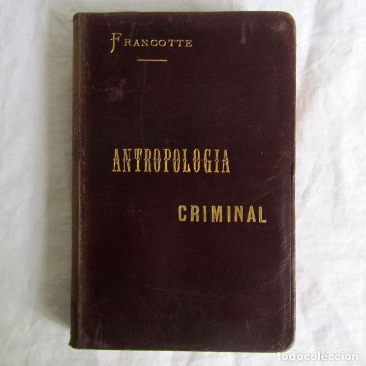 LA ANTROPOLOGÍA CRIMINAL, JAVIER FRANCOTTE 1893 (Libros Antiguos, Raros y Curiosos - Ciencias, Manuales y Oficios - Medicina, Farmacia y Salud)