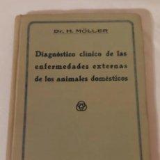 Libros antiguos: DIAGNÓSTICO CLÍNICO ENFERMEDADES EXTERNAS ANIMALES DOMESTICOS 1927. Lote 207497378