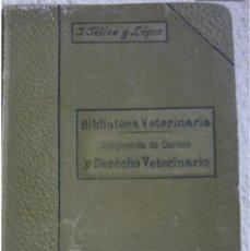 Libros antiguos: MANUAL DERECHO VETERINARIO E INSPECCIÓN DE CARNES POR JUAN TÉLLEZ Y LÓPEZ.1906. Lote 207498913