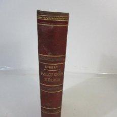 Libros antiguos: PATOLOGÍA MÉDICA - BARTOLOMÉ ROBERT, CATEDRÁTICO DE PATOLOGÍA UNIVERSIDAD DE BARCELONA - S.XIX. Lote 207628922