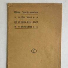 Libros antiguos: MIOPÍA. CURACIÓN OPERATORIA (DOS CASOS) POR EL... - PÉREZ BUFILL, DR. OFTALMOLOGIA. ÓPTICA.. Lote 207845815