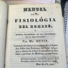 Libros antiguos: MANUAL DE LA FISIOLOGIA DEL HOMBRE. MR HUTIN. MADRID 1831. CON DESPLEGABLE. Lote 208040187