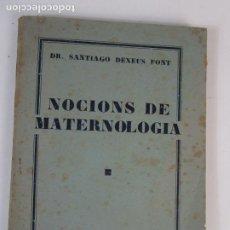 Libros antiguos: NOCIONS DE MATERNOLOGIA - DR SANTIAGO DEXEUS FONT - LLIBRERIA CATALÒNIA - 1928. Lote 208212852