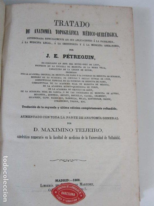 Libros antiguos: Tratado de Anatomía Topográfica Medico-Quirúrgica - J.E. Pétrequin - Madrid 1868 - Foto 4 - 208213227