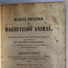 Libros antiguos: MANUAL PRÁCTICO DE MAGNETISMO ANIMAL, Ó ESPOSICIÓN METÓDICA DE LOS PROCEDIMIENTOS EMPLEADOS.... Lote 208217460