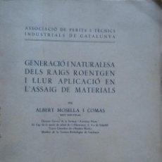 Libros antiguos: GENERACIÓ I NATURALESA DELS RAIGS ROETGEN, ALBERT MOSELLA. BARCELONA, 1934. Lote 208395175