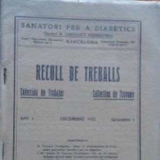 Libros antiguos: RECULL DE TREBALLS - R. CARRASCO FORMIGUERA. 1925. VOLUMEN FACTICIO CON 4 ARTÍCULOS SOBRE DIABETES. Lote 208395606